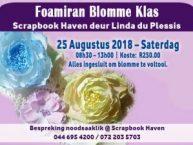 Scrapbook Haven Mosselbaai bied Foamiran Blomme Klas aan